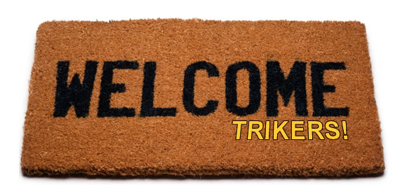 Welcome Trikers